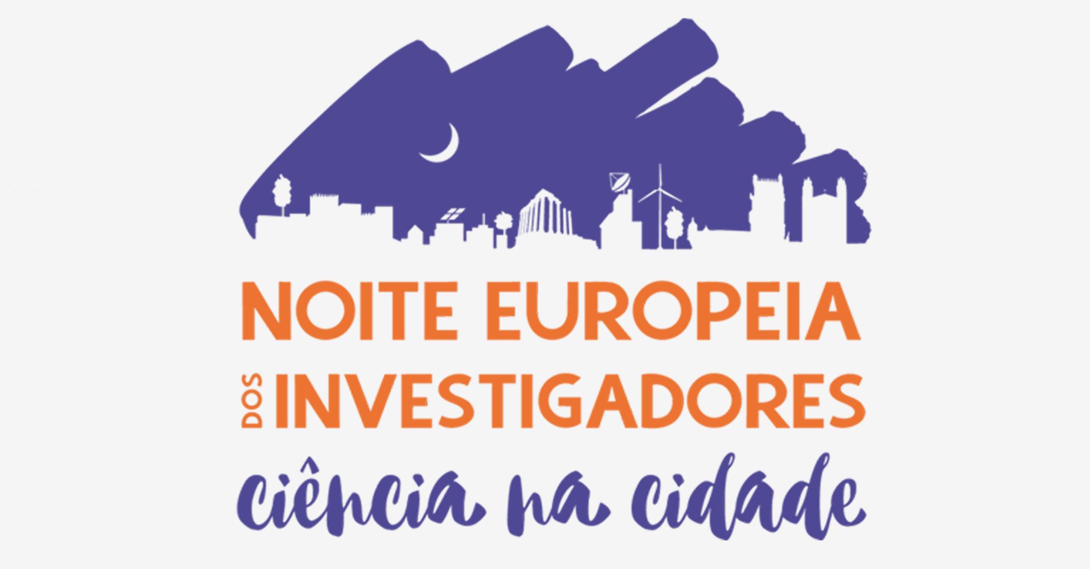 Noite Europeia dos Investigadores 2019