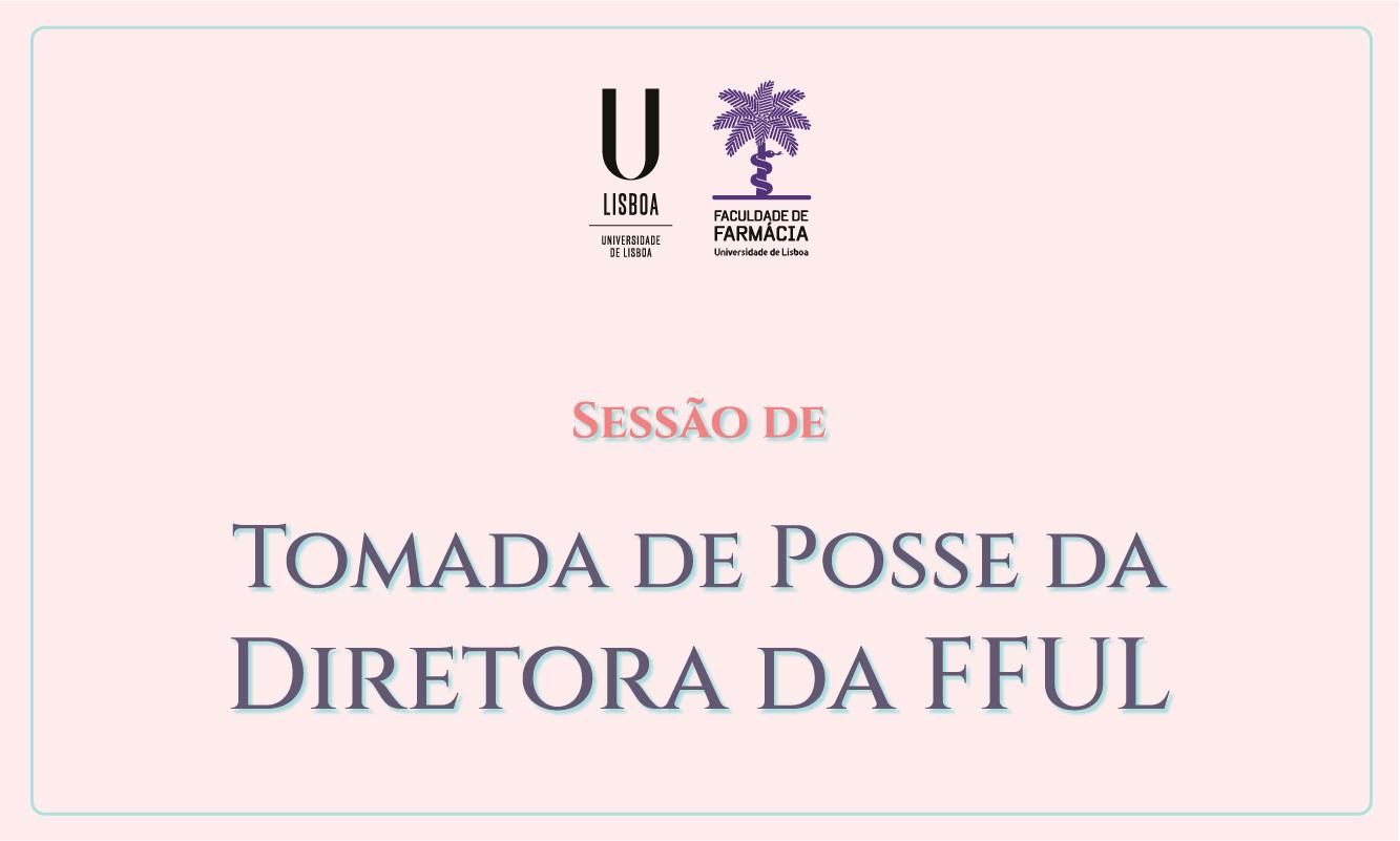 Sessão de Tomada de Posse da Diretora da FFUL