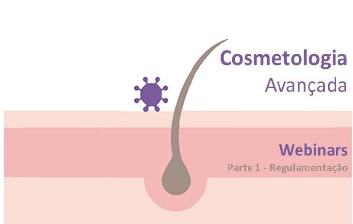 Webinars de Cosmetologia Avançada 2021 – parte 1