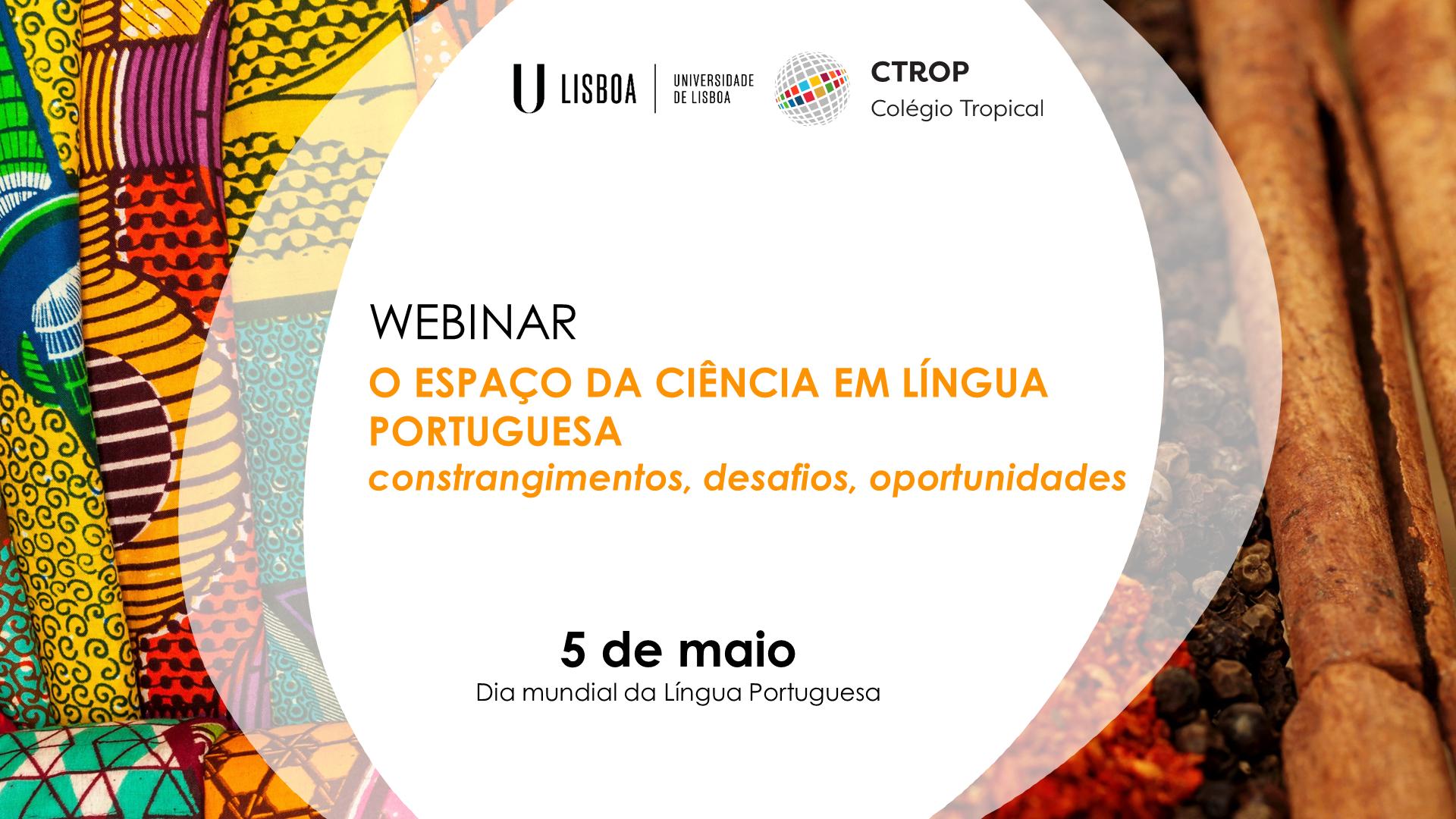 """Webinar """"O Espaço da Ciência em Língua Portuguesa – constrangimentos, desafios, oportunidades"""""""