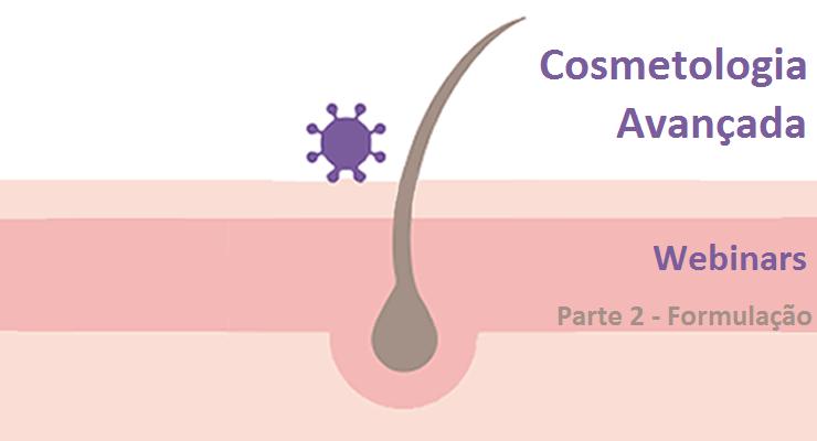 Webinars de Cosmetologia Avançada 2021 – parte 2